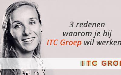 3 redenen waarom je bij ITC Groep wil werken.